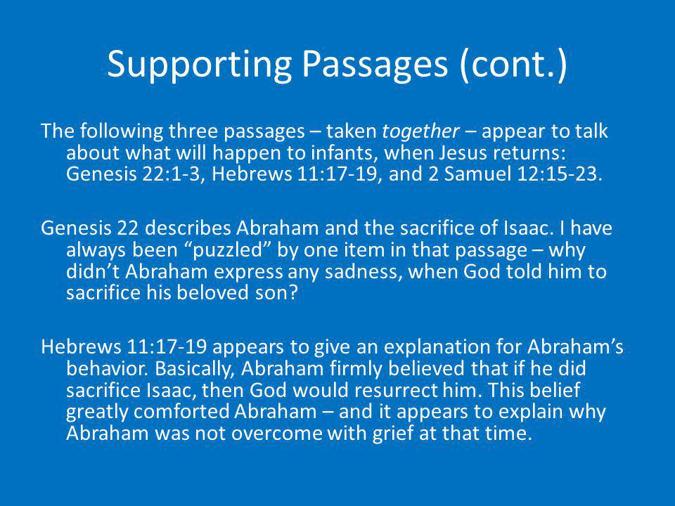 Supporting Passages (cont.) The following three passages – taken together – appear to talk about what will happen to infants, when Jesus returns: Gene
