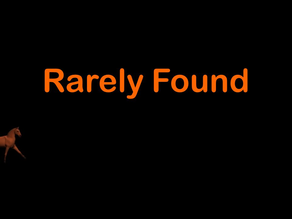Rarely Found