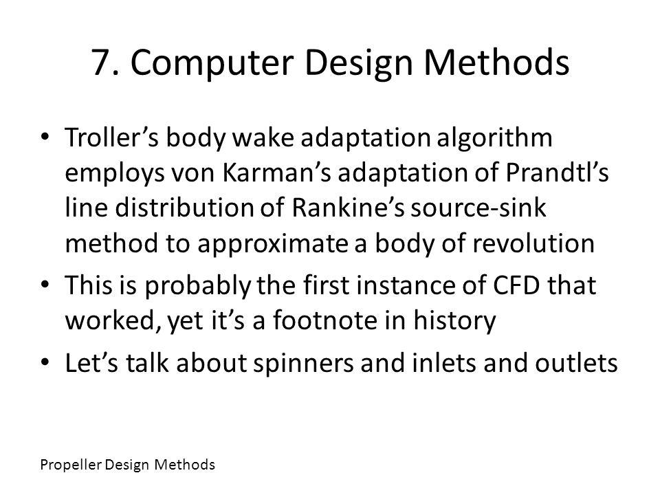 7. Computer Design Methods Trollers body wake adaptation algorithm employs von Karmans adaptation of Prandtls line distribution of Rankines source-sin