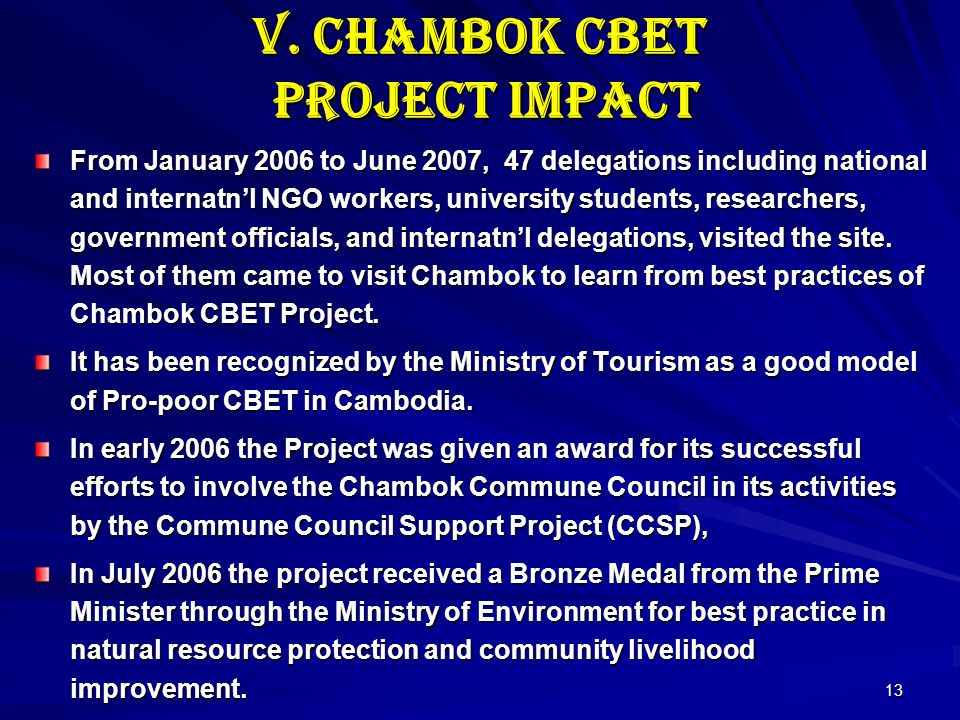 13 V. Chambok CBET Project Impact From January 2006 to June 2007, 47 delegations including national and internatnl NGO workers, university students, r