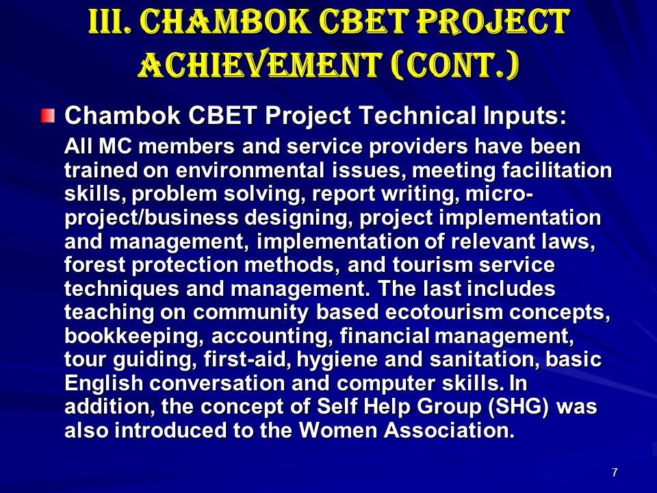 7 III. Chambok CBET Project Achievement (cont.) Chambok CBET Project Technical Inputs: All MC members and service providers have been trained on envir