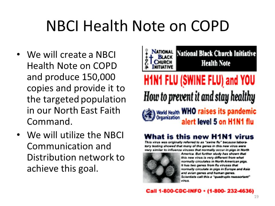 NBCI Health Note on COPD We will create a NBCI Health Note on COPD and produce 150,000 copies and provide it to the targeted population in our North East Faith Command.