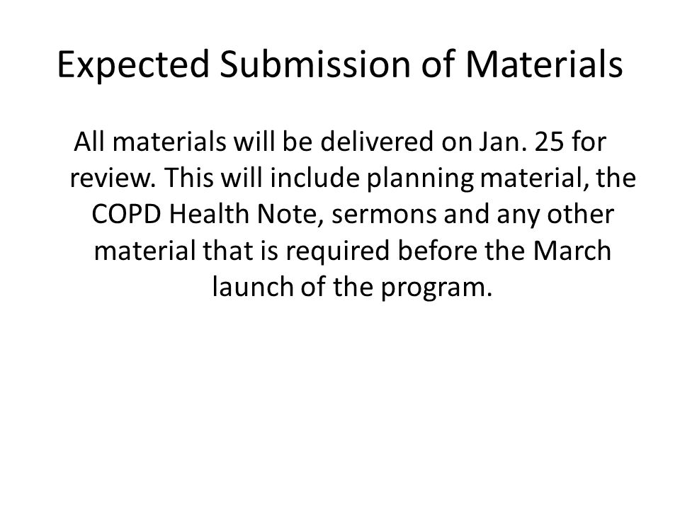 Expected Submission of Materials All materials will be delivered on Jan.