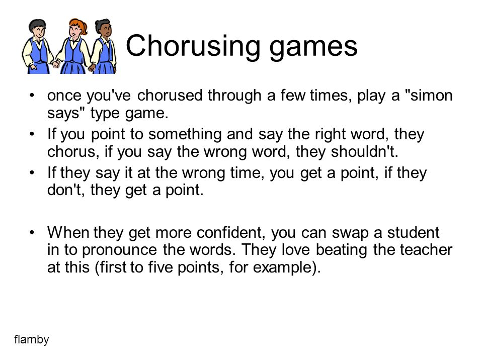 Chorusing games once you've chorused through a few times, play a