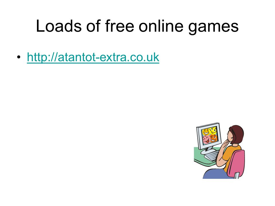 Loads of free online games http://atantot-extra.co.uk