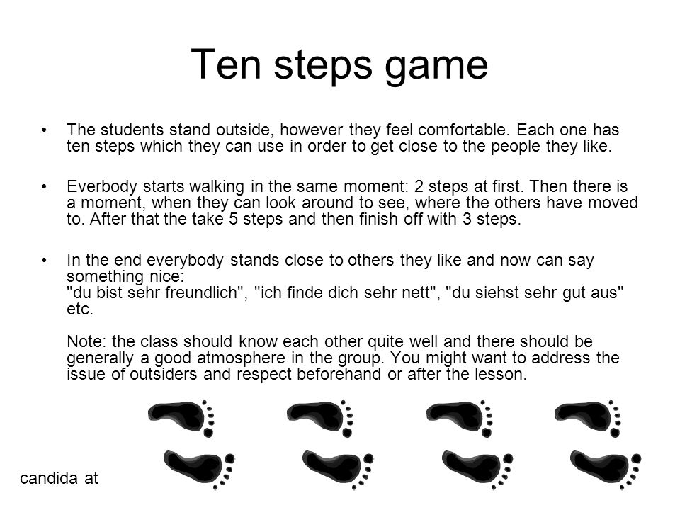 Ten steps game The students stand outside, however they feel comfortable.