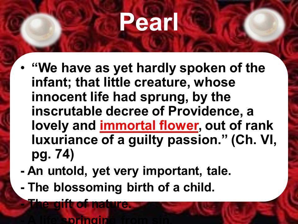 The Governors Hall Pearl seeing the rose-bushes, began to cry for a red rose and would not be pacified.