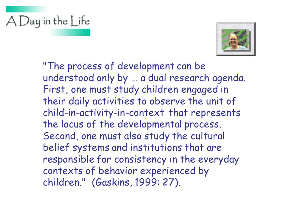 The process of development can be understood only by … a dual research agenda.