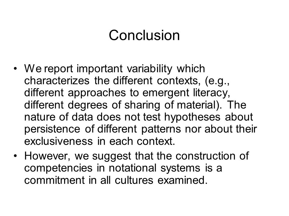 We report important variability which characterizes the different contexts, (e.g., different approaches to emergent literacy, different degrees of sha