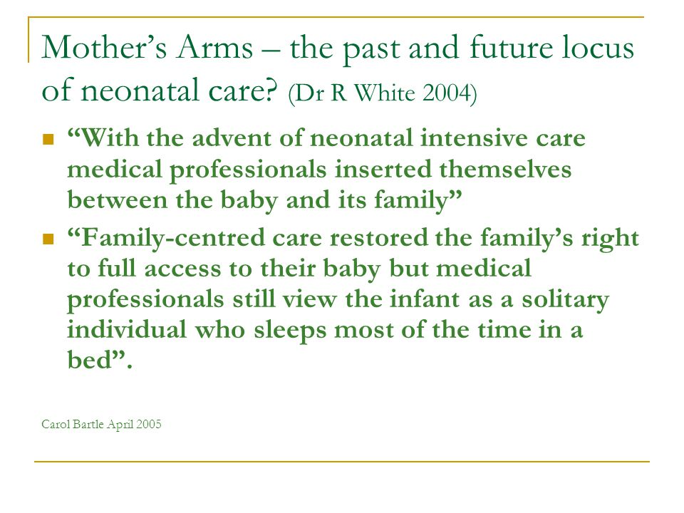 Mothers Arms – the past and future locus of neonatal care.