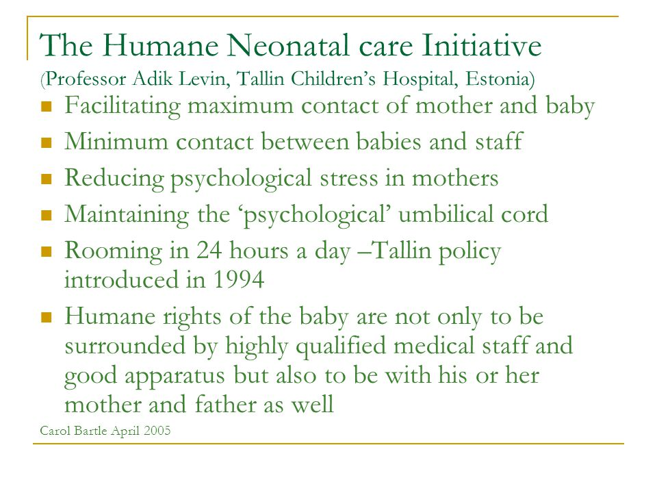 Being Thoughtful and Careful… (Priday 2003) Never have I encountered doctors, nurses or midwives who wished to cause discomfort for mothers: all believe their practices are essential for the most beneficial outcomes for mothers and babies (Beverley Chalmers 1997).