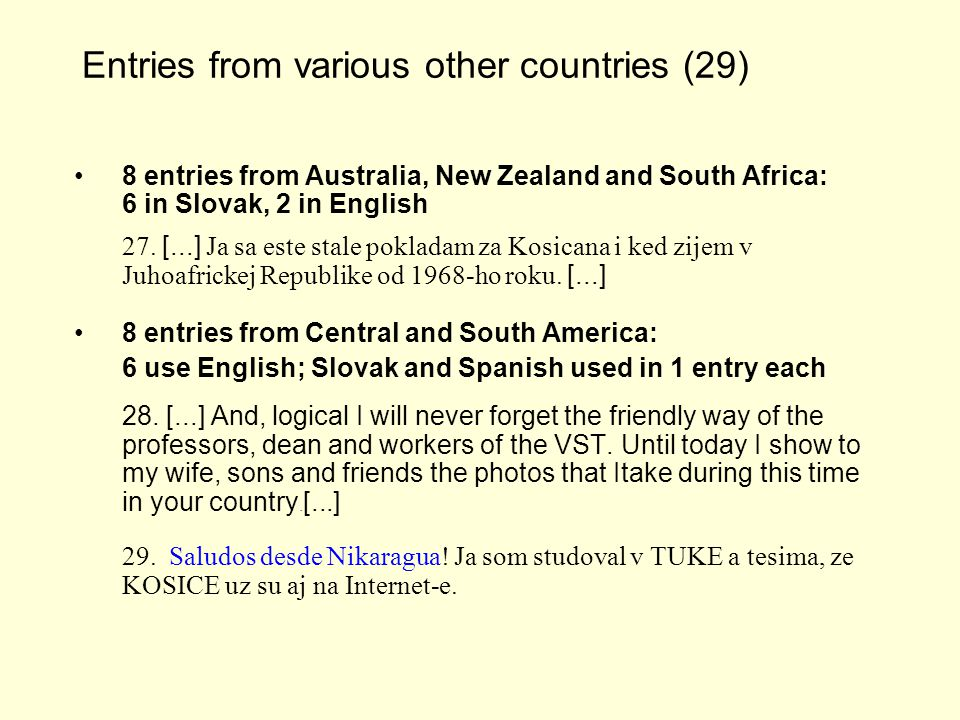 Entries from various other countries (29) 8 entries from Australia, New Zealand and South Africa: 6 in Slovak, 2 in English 27.