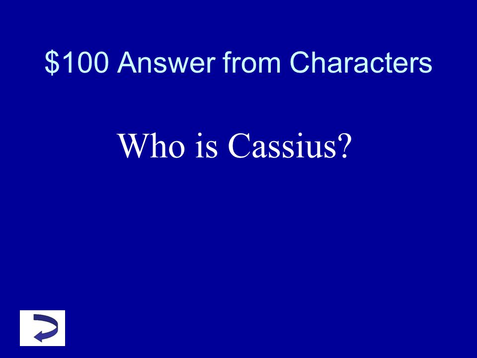 $100 Question from Characters The ultimate frenemy, this character uses his keen sense of observation to bend potential conspirators to his will.