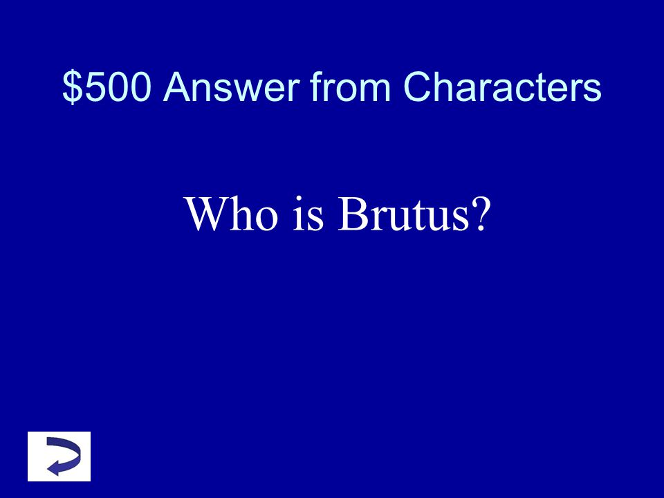$500 Question from Characters This character is arguably the tragic hero of the play.