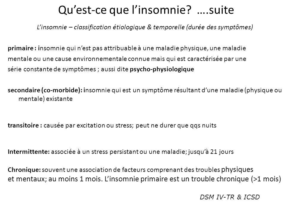 Linsomnie – classification étiologique & temporelle (durée des symptômes) primaire : insomnie qui nest pas attribuable à une maladie physique, une mal