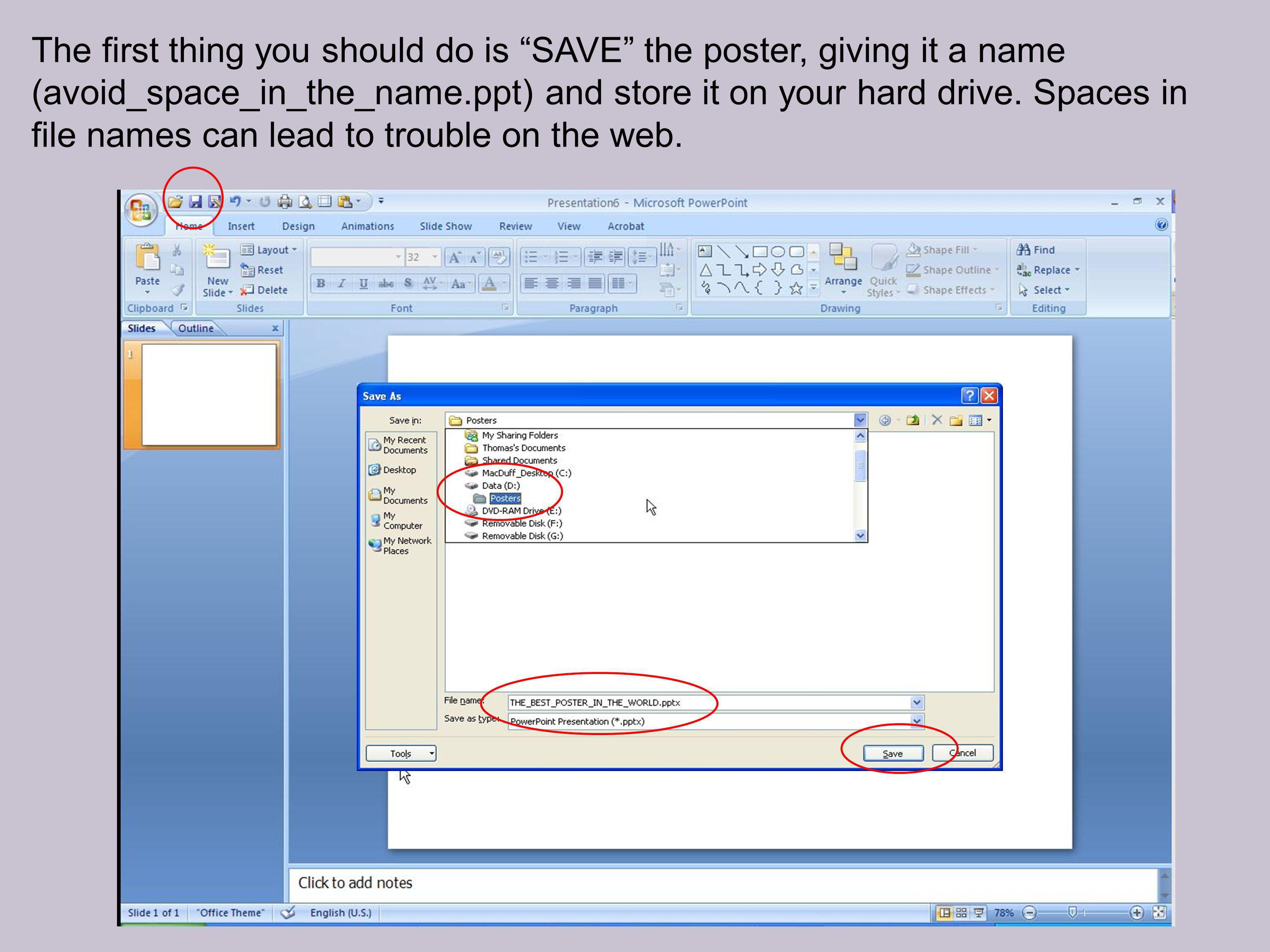 The first thing you should do is SAVE the poster, giving it a name (avoid_space_in_the_name.ppt) and store it on your hard drive. Spaces in file names