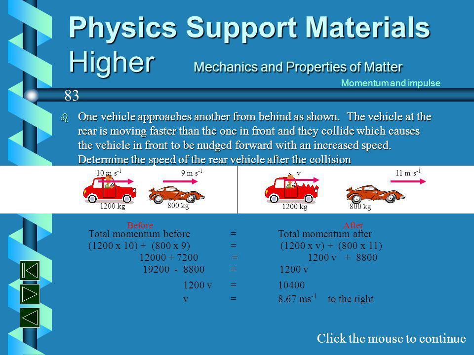Physics Support Materials Higher Mechanics and Properties of Matter b Two cars are travelling along a race track.