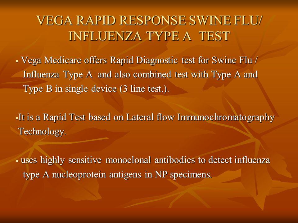 VEGA RAPID RESPONSE SWINE FLU/ INFLUENZA TYPE A TEST Vega Medicare offers Rapid Diagnostic test for Swine Flu / Vega Medicare offers Rapid Diagnostic