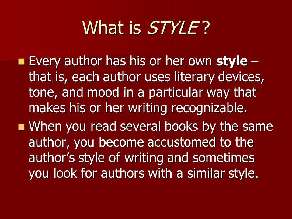 Style, Tone, and Mood …to support the authors purpose
