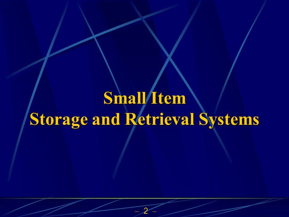 2 Small Item Storage and Retrieval Systems