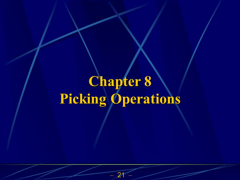 21 Chapter 8 Picking Operations