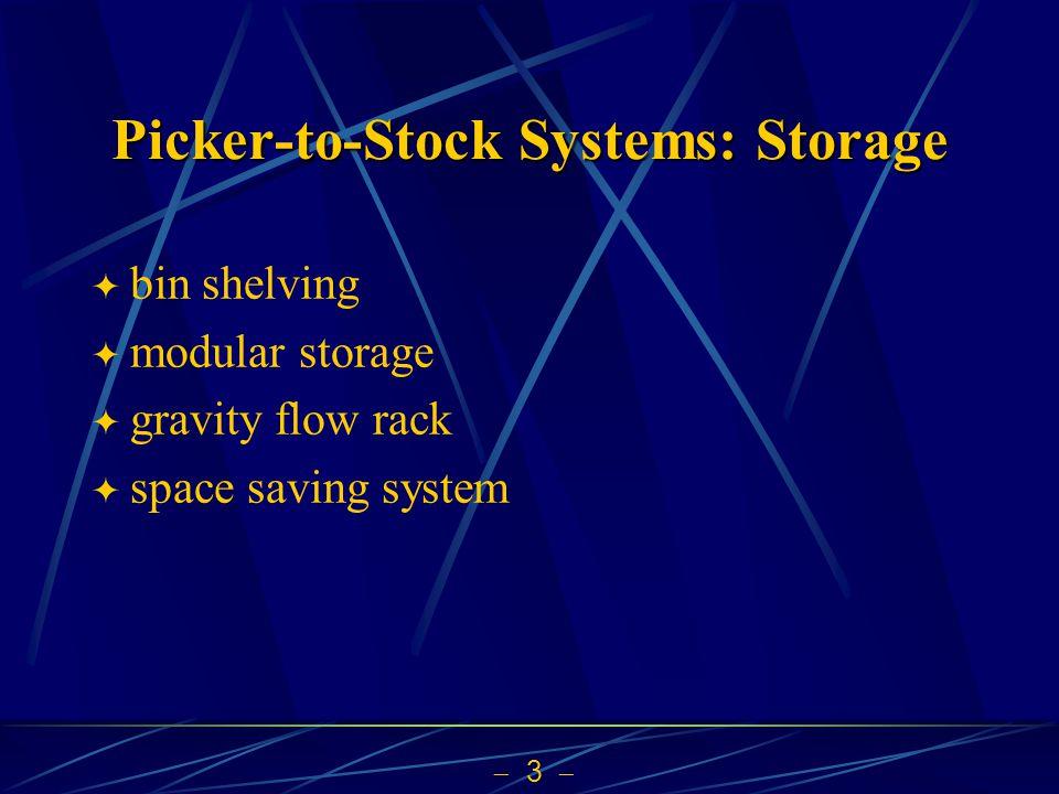 3 Picker-to-Stock Systems: Storage bin shelving modular storage gravity flow rack space saving system