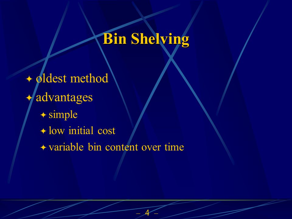 4 Bin Shelving oldest method advantages simple low initial cost variable bin content over time