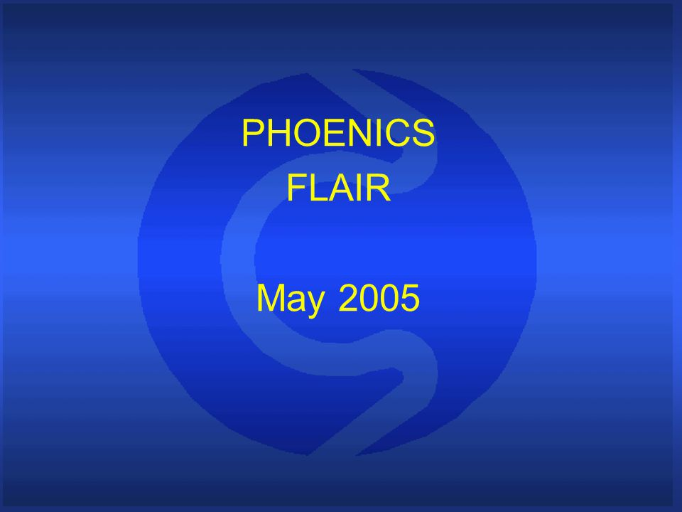 PHOENICS FLAIR May 2005