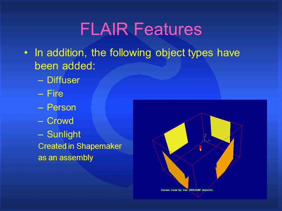 FLAIR Features In addition, the following object types have been added: –Diffuser –Fire –Person –Crowd –Sunlight Created in Shapemaker as an assembly