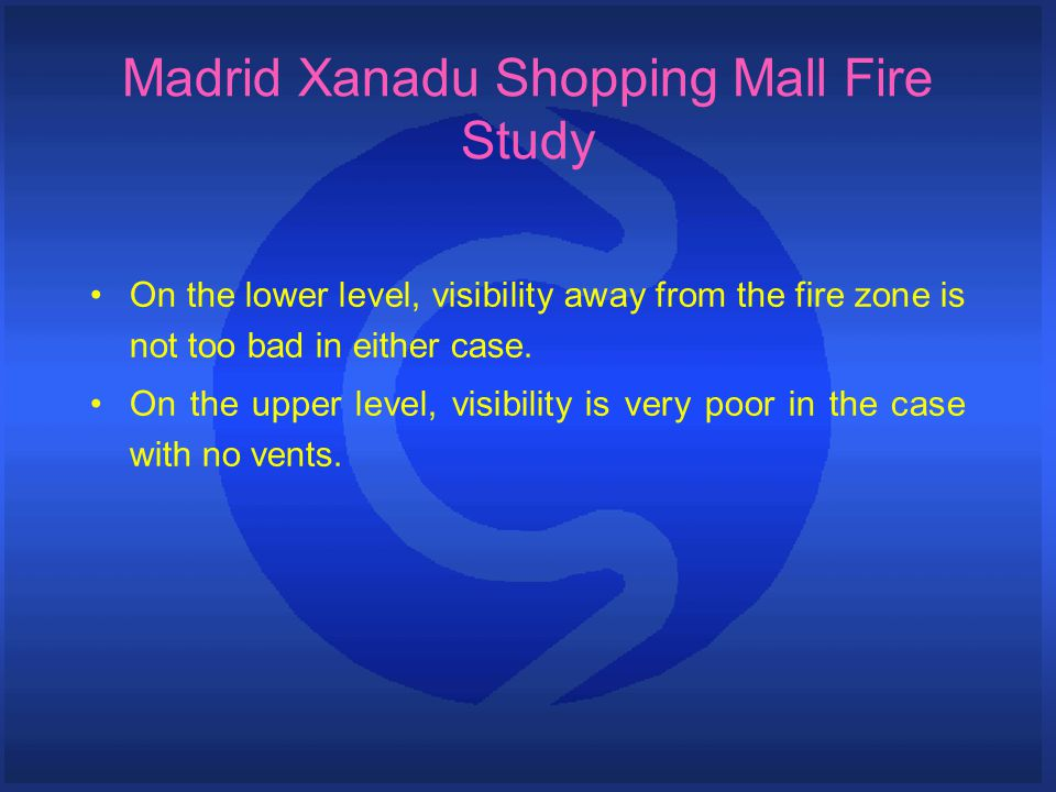 Madrid Xanadu Shopping Mall Fire Study On the lower level, visibility away from the fire zone is not too bad in either case. On the upper level, visib