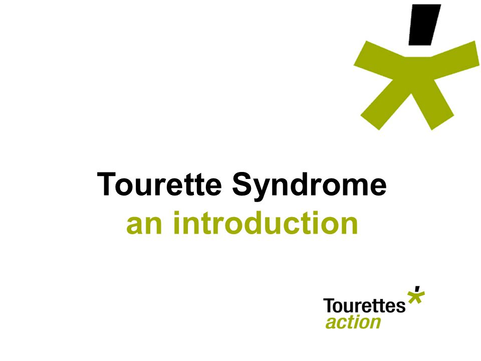 Tourette Syndrome an introduction