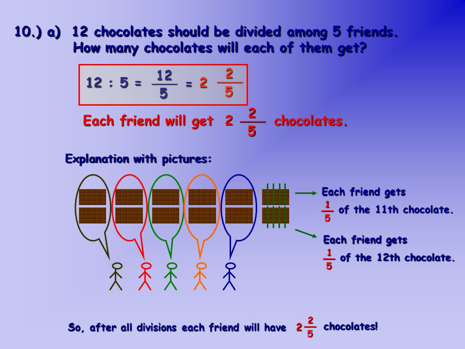 10.) b) What about dividing 12 chocolates among 3 friends.