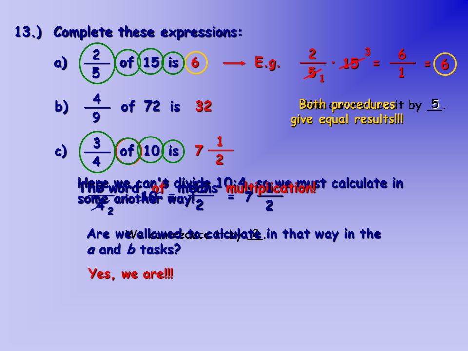 56123478910 b) of 72 is ___49 32 c) of 10 is ___34 7 ___12 a) of 15 is ___25 13.) Complete these expressions: How can we imagine the problem in part c.