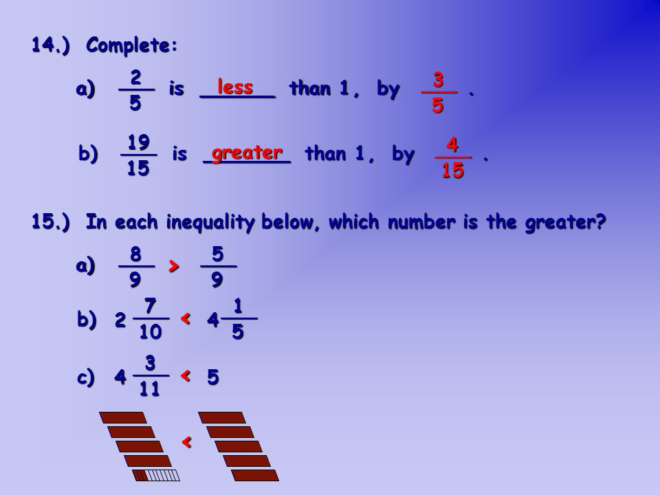 15.) In each inequality below, which number is the greater.