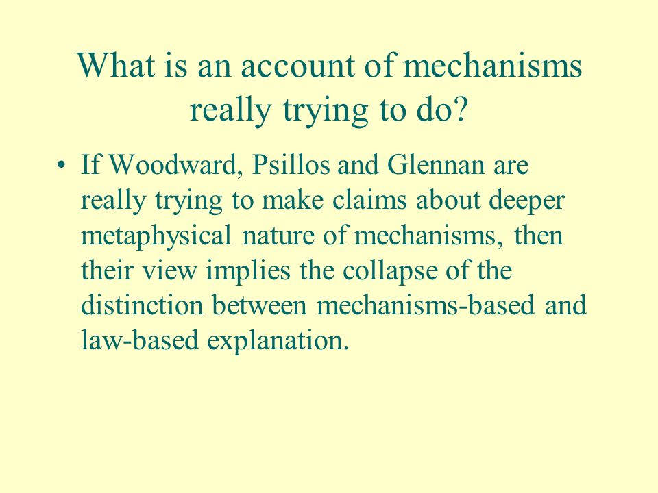 What is an account of mechanisms really trying to do.