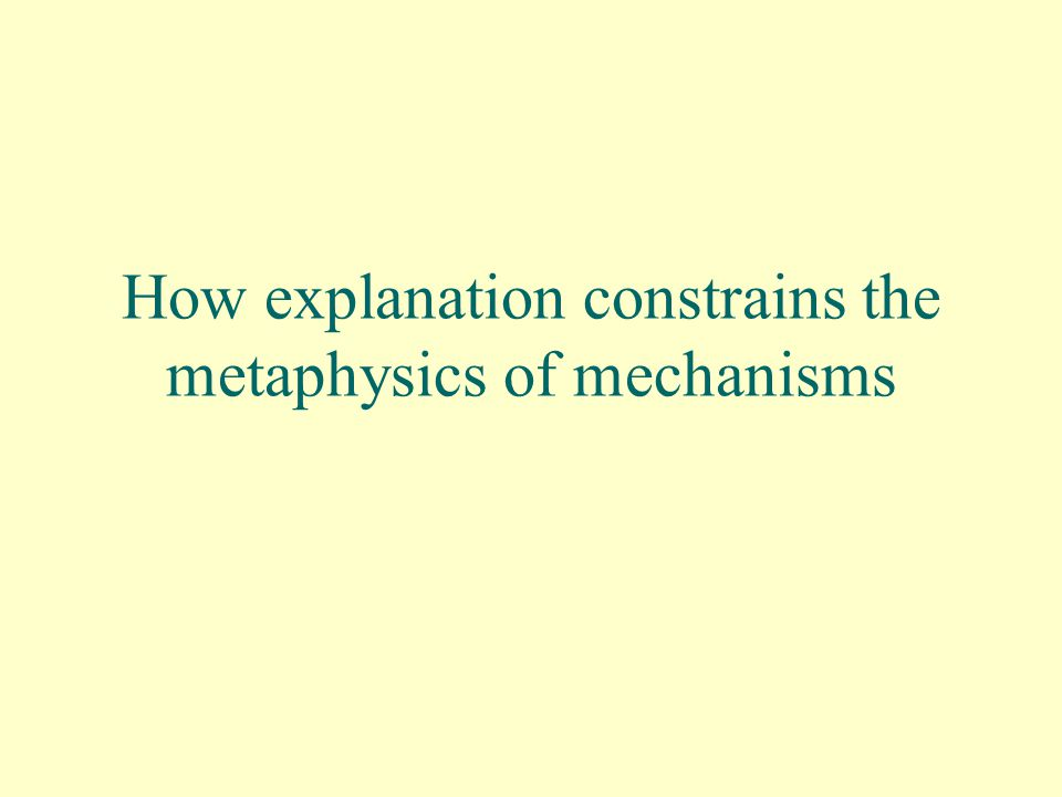 How explanation constrains the metaphysics of mechanisms