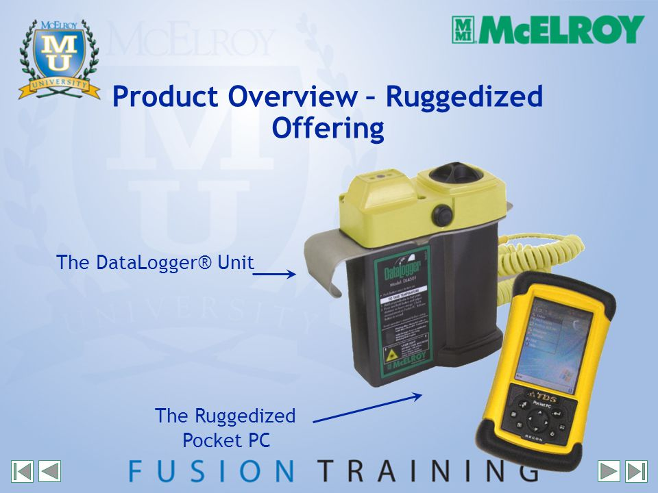 Product Overview – Ruggedized Offering The DataLogger® Unit The Ruggedized Pocket PC