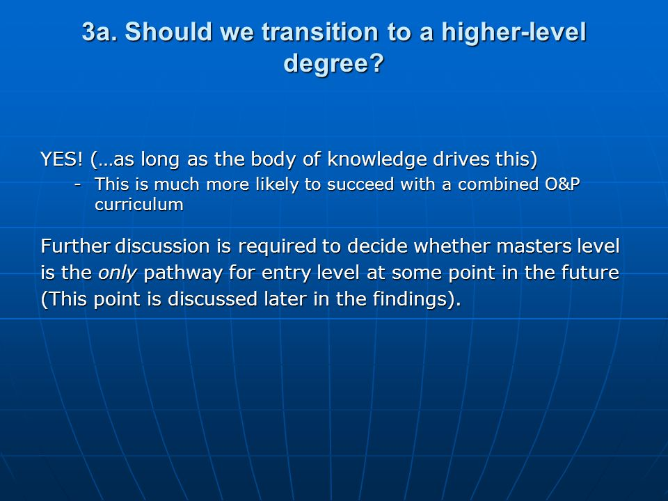 3a. Should we transition to a higher-level degree.