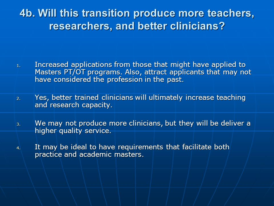4b. Will this transition produce more teachers, researchers, and better clinicians.