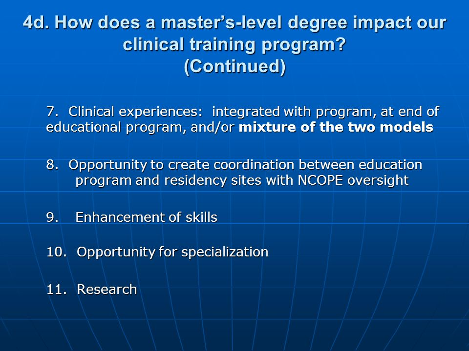 4d. How does a masters-level degree impact our clinical training program.