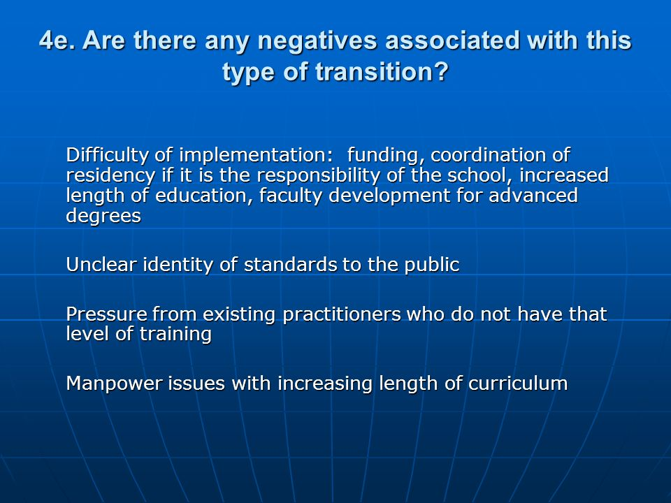 4e. Are there any negatives associated with this type of transition.