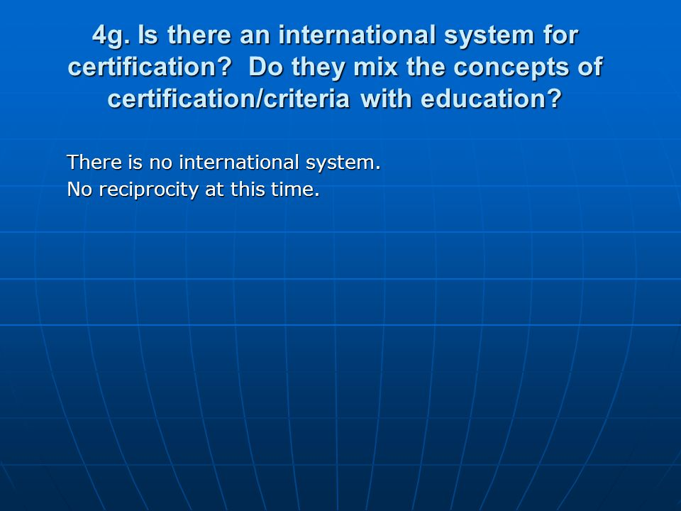 4g. Is there an international system for certification.
