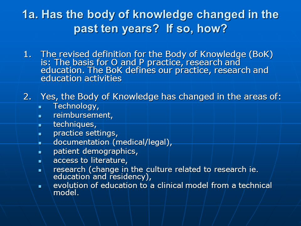 1a. Has the body of knowledge changed in the past ten years.