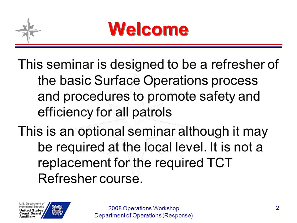2008 Operations Workshop Department of Operations (Response) 3 Ground Rules This Workshop should be Interactive NOT a Lecture –Ask Questions –Answer questions –Share experiences –Share Insights Participate