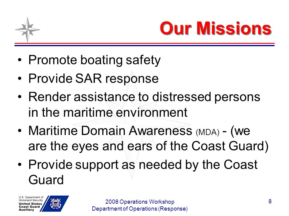 2008 Operations Workshop Department of Operations (Response) 19 Liability Orders do not guarantee liability coverage Legal process bases coverage on a review of the circumstances and facts involved Actions may not exceed the facility capabilities Must not go beyond the scope of the Auxiliary duties, and training Coverage may be denied by the Coast Guard