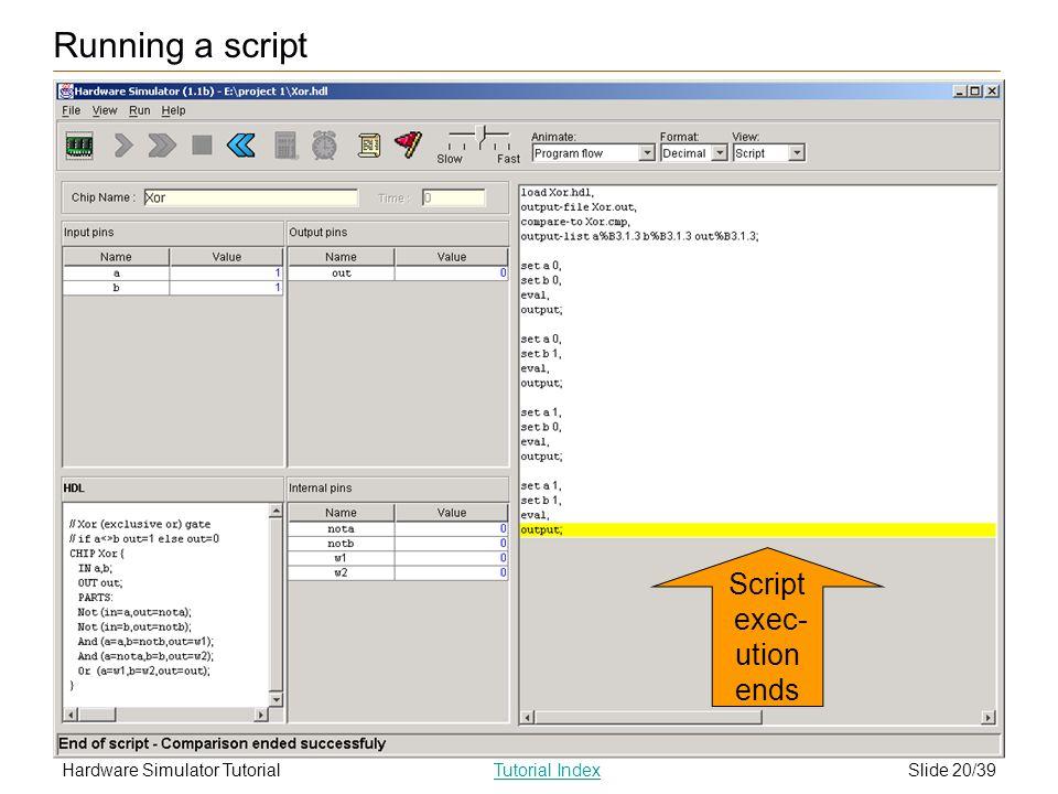 Slide 20/39Hardware Simulator TutorialTutorial Index Script exec- utionends Running a script
