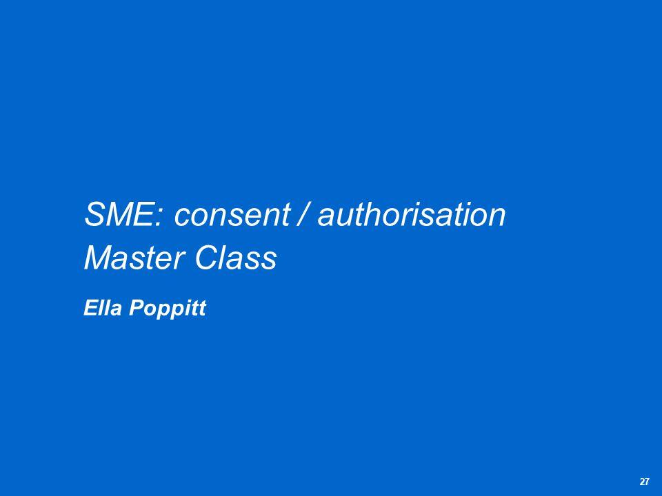 SME: consent / authorisation Master Class Ella Poppitt 27
