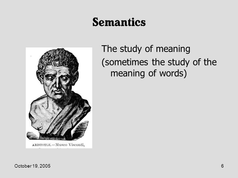 October 19, 200517 Semantic Framework