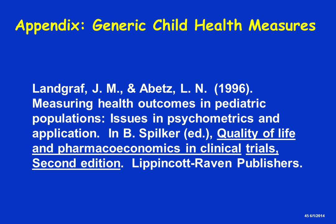 45 6/1/2014 Appendix: Generic Child Health Measures Landgraf, J.