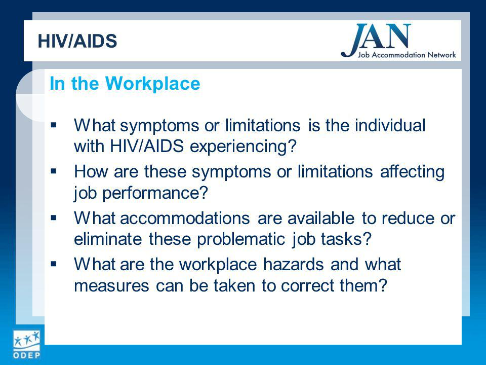 In the Workplace What symptoms or limitations is the individual with HIV/AIDS experiencing.